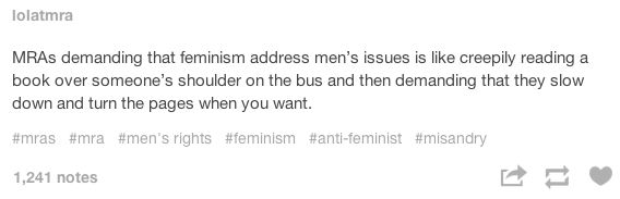 On addressing men's issues: | The 19 Realest Tumblr Posts About Misogyny