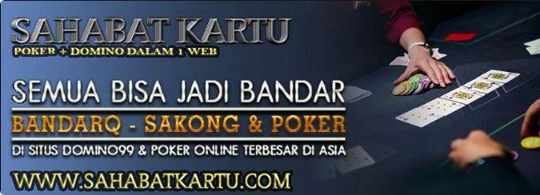Ayo gabung di www.sahabatkartu.me semua bisa jadi bandar disini !  AGEN POKER   DOMINO 99 ONLINE   BANDARQ TERPERCAYA INDONESIA
