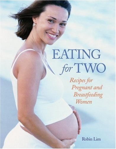 Eating for Two: Recipes for Pregnant and Breastfeeding Women