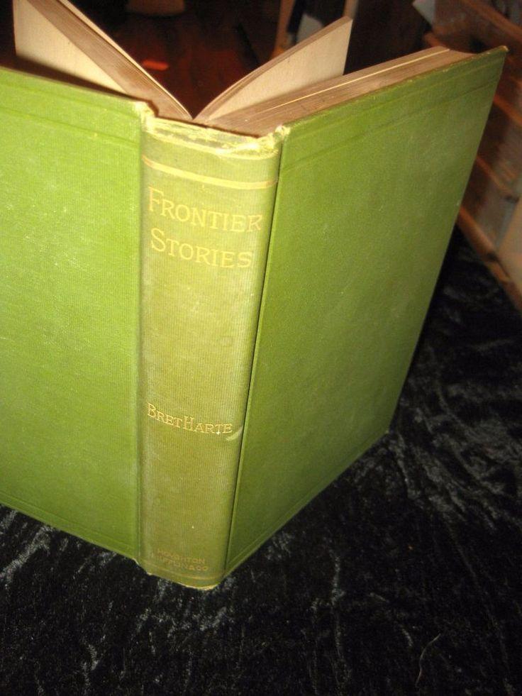 Bret Harte  FRONTIER STORIES  1887 HC Houghton, Mifflin & Co.
