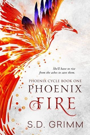 Cover Reveal: Phoenix Fire by S.D. Grimm - On sale March 5, 2018! #CoverReveal