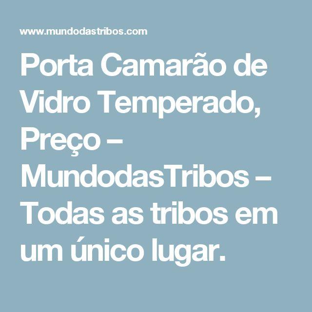 Porta Camarão de Vidro Temperado, Preço – MundodasTribos – Todas as tribos em um único lugar.