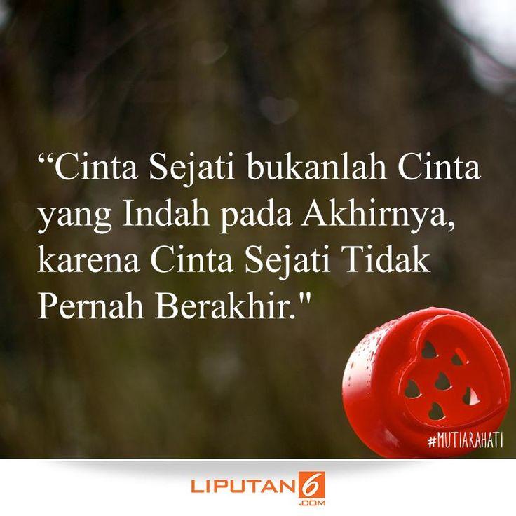 """""""Cinta sejati bukanlah cinta yang indah pada akhirnya, karena cinta sejati tidak pernah berakhir."""" #MutiaraHati"""
