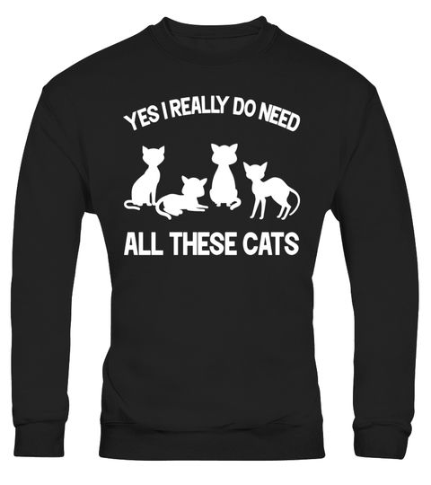 """# Yes I Really Do Need All These Cats T-Shirt Funny Cat Shirts .  Special Offer, not available in shops      Comes in a variety of styles and colours      Buy yours now before it is too late!      Secured payment via Visa / Mastercard / Amex / PayPal      How to place an order            Choose the model from the drop-down menu      Click on """"Buy it now""""      Choose the size and the quantity      Add your delivery address and bank details      And that's it!      Tags: This humorous Yes I…"""