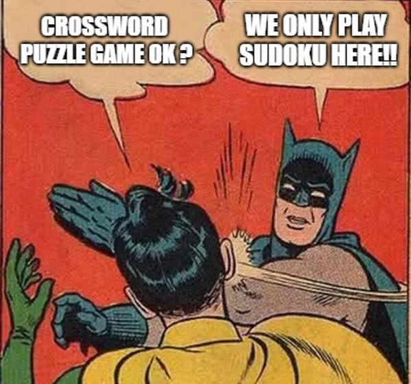 I Am Sorry But We Only Play Sudoku Here Batman Slapping Robin Robin Meme Homeschool Memes