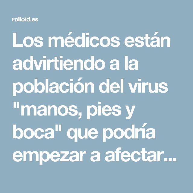 """Los médicos están advirtiendo a la población del virus """"manos, pies y boca"""" que podría empezar a afectar a miles de personas"""