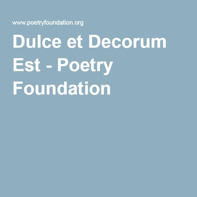 a summary of the poem dulce et decorum est by wilfred owen Amazoncom: dulce et decorum est from the community  dulce et decorum est and other poems: poems by wilfred owen, war poet oct 9, 2017 by wilfred owen paperback.