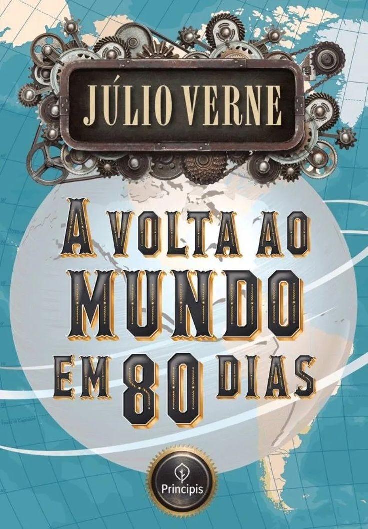 A Volta Ao Mundo Em 80 Dias Em 2020 Livros Mundo E Livros Novos