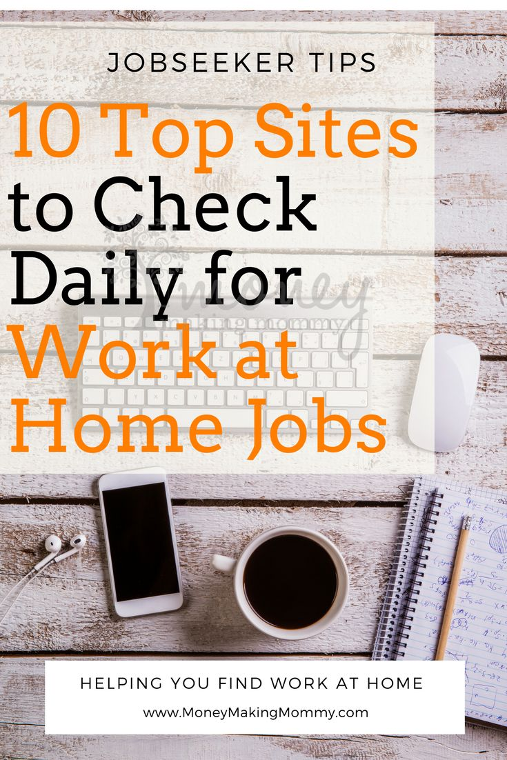 10 Top Sites to Check Daily for Work at Home Jobs. remote job search, search jobs, work from home, work at home, online job search, search online jobs.