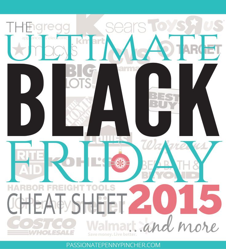 The Ultimate Black Friday Cheat Sheet 2015. Passionate Penny Pincher is the #1 source printable & online coupons! Get your promo codes or coupons & save.