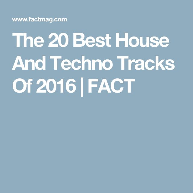 The 20 Best House And Techno Tracks Of 2016 | FACT