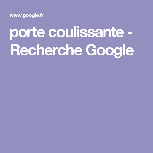 porte coulissante - Recherche Google