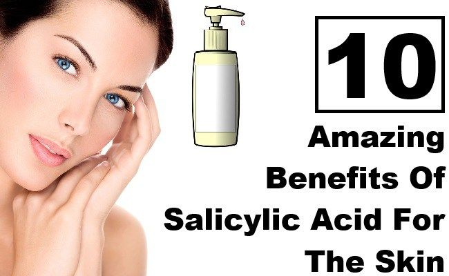 10 Amazing Benefits Of Salicylic Acid For The Skin