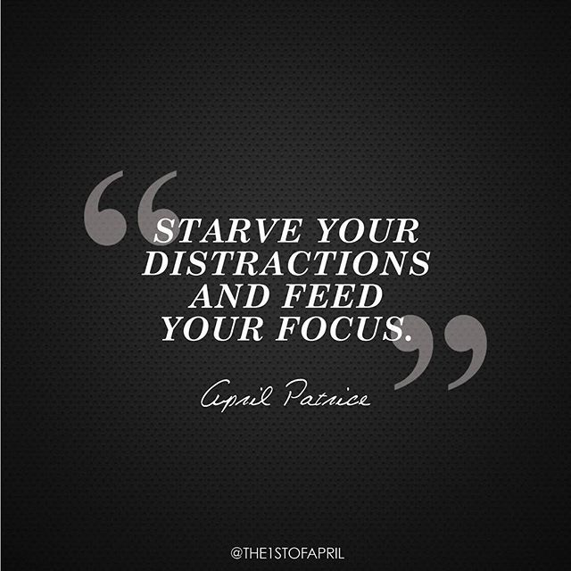 Instagram/Facebook/Twitter @The1stofApril - See photos and videos from April Patrice (@The1stofApril)    My main focus is to remain focused. Distractions destroy action. If it's not moving you towards your purpose, leave it alone. Just ignore the noise. Your level of success is determined by your level of discipline. Attract what you expect, reflect what you desire, become what you respect and mirror what you admire.