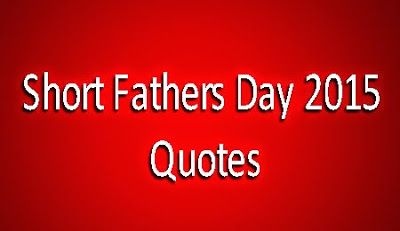 Happy Father's Day 2015, Fathers Day Poems, Quotes, Messages, Gift Ideas