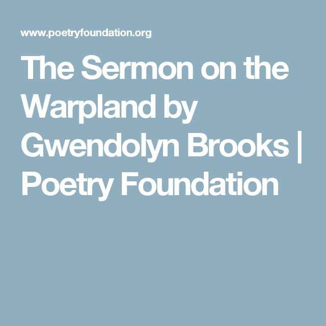 The Sermon on the Warpland by Gwendolyn Brooks | Poetry Foundation