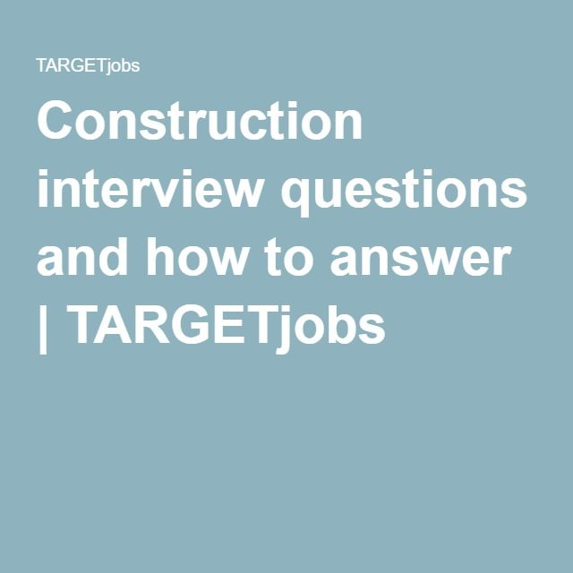 Construction Interview Questions And How To Answer | TARGETjobs