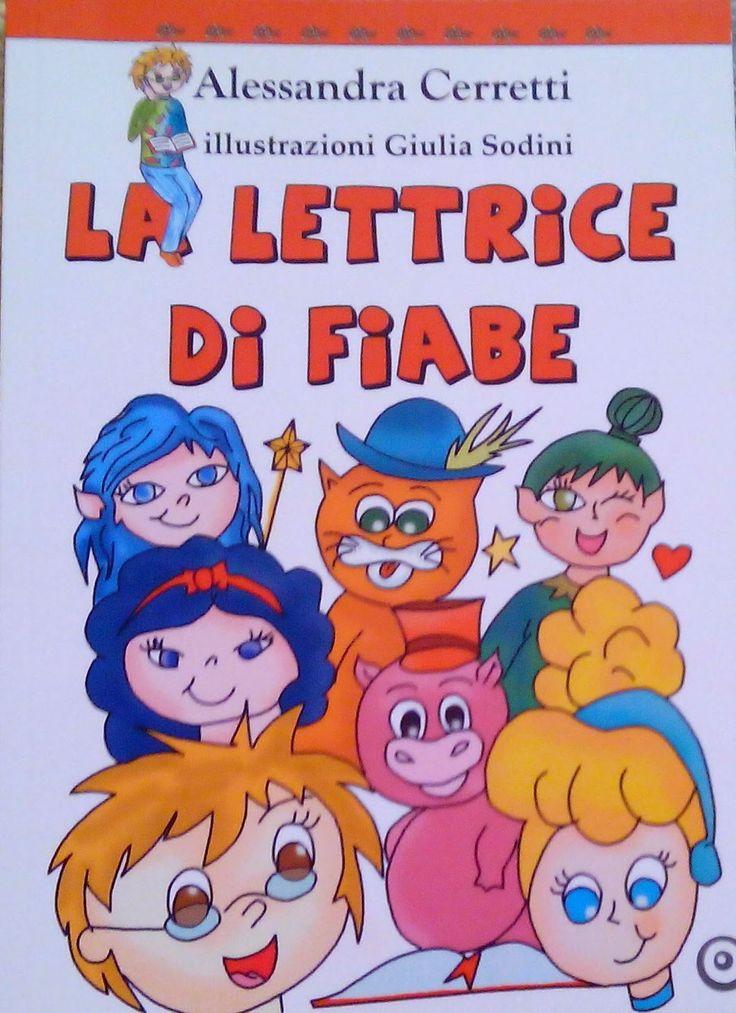 """""""La lettrice di fiabe"""" scritto da Alessandra Cerretti e pubblicato da EdiGiò. Vi presento libro e autrice! #libriperbambini"""