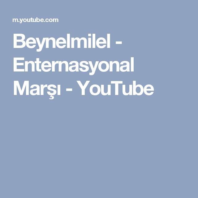 Beynelmilel - Enternasyonal Marşı - YouTube