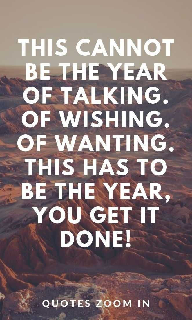 Short New Years Eve Quotes 2020 This Cannot Be The Year Of Talking Wishing And Wan In 2020 New Years Eve Quotes Quotes About New Year New Year Quotes Funny Hilarious