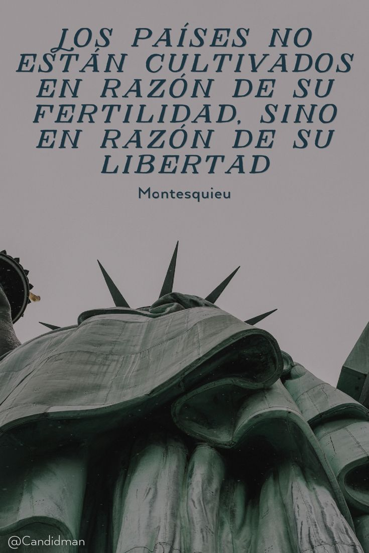 """""""Los países no están cultivados en #Razon de su #Fertilidad, sino en razón de su #Libertad"""". #Montesquieu #FrasesCelebres @candidman"""