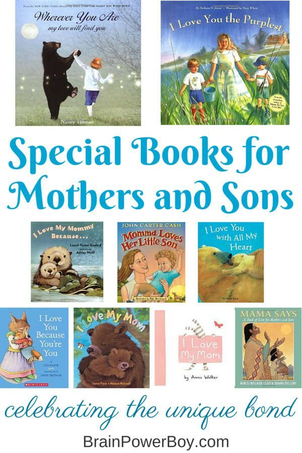 From beautiful to super cute these books are perfect for a mother and son to read together.