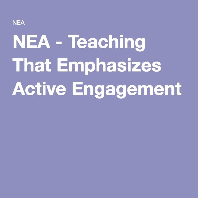 NEA - Teaching That Emphasizes Active Engagement