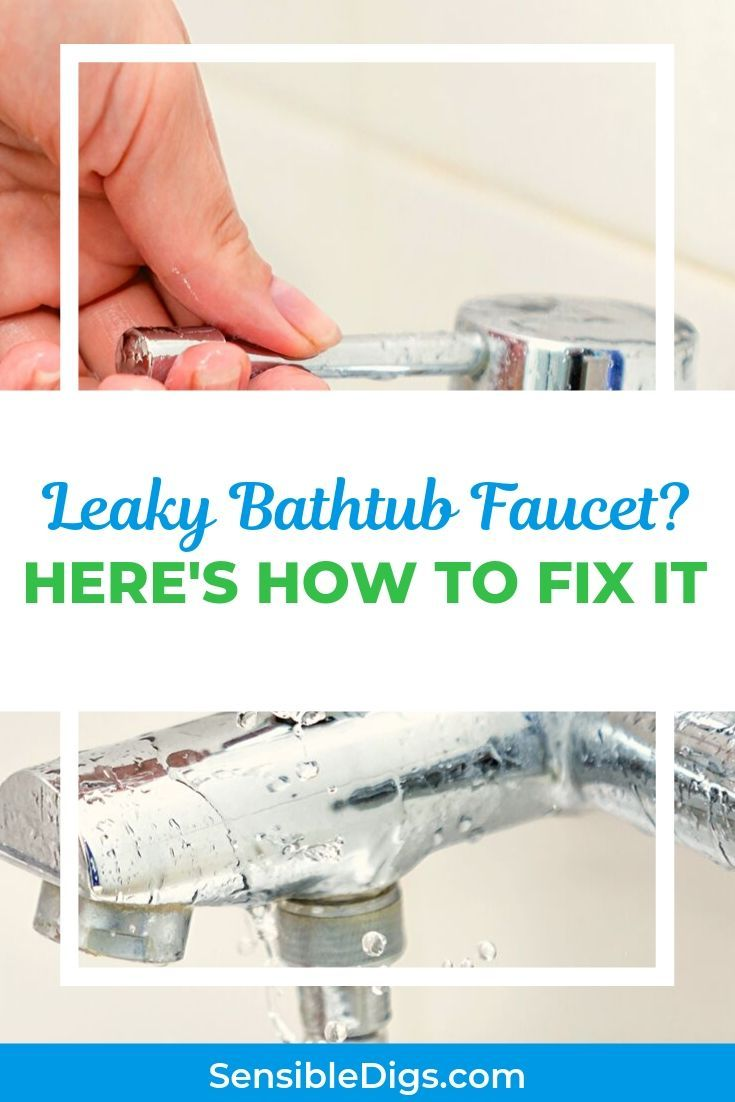 Uh Oh The Bathtub Faucet Is Leaking Maybe You Ve Noticed Some