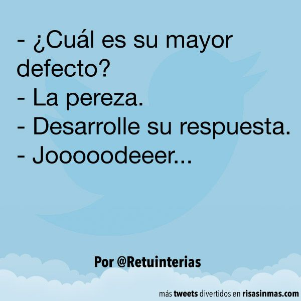 Su mayor defecto pereza