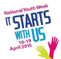 National Youth Week 2015 - it starts with us - 10-19 March 2015