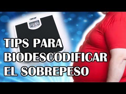 BIODESCODIFICACION DEL SOBREPESO - TIPS - YouTube