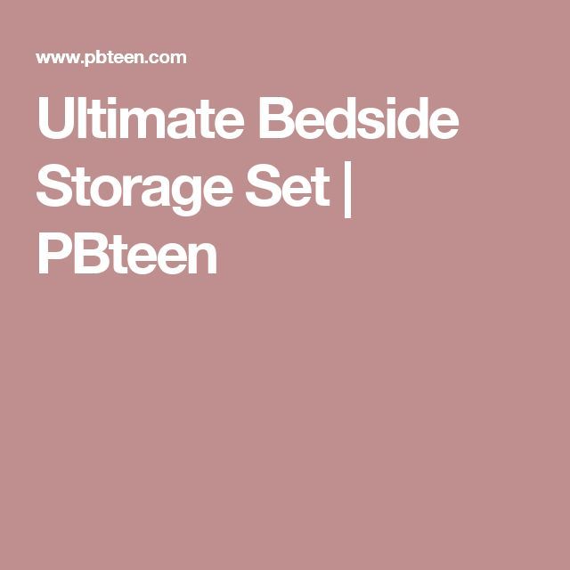 Ultimate Bedside Storage Set | PBteen