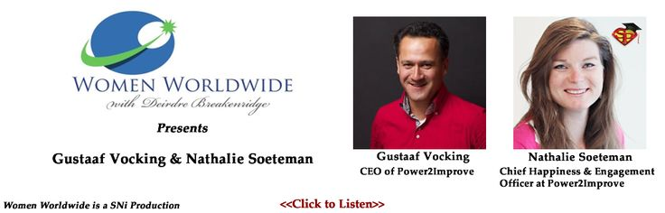 Listen to Deirdre Breakenridge interviewing Gustaaf Vocking and Nathalie Soeteman for her podcast show Women Worldwide.  Gustaaf and Nathalie discuss their work with executives, the leadership characteristics for success and the challenges that women face in their professional roles. They also share information about the launch of their Wonderful Woman Week virtual event to help women around the globe experience more in their careers and feel a great sense of fulfillment in their lives.