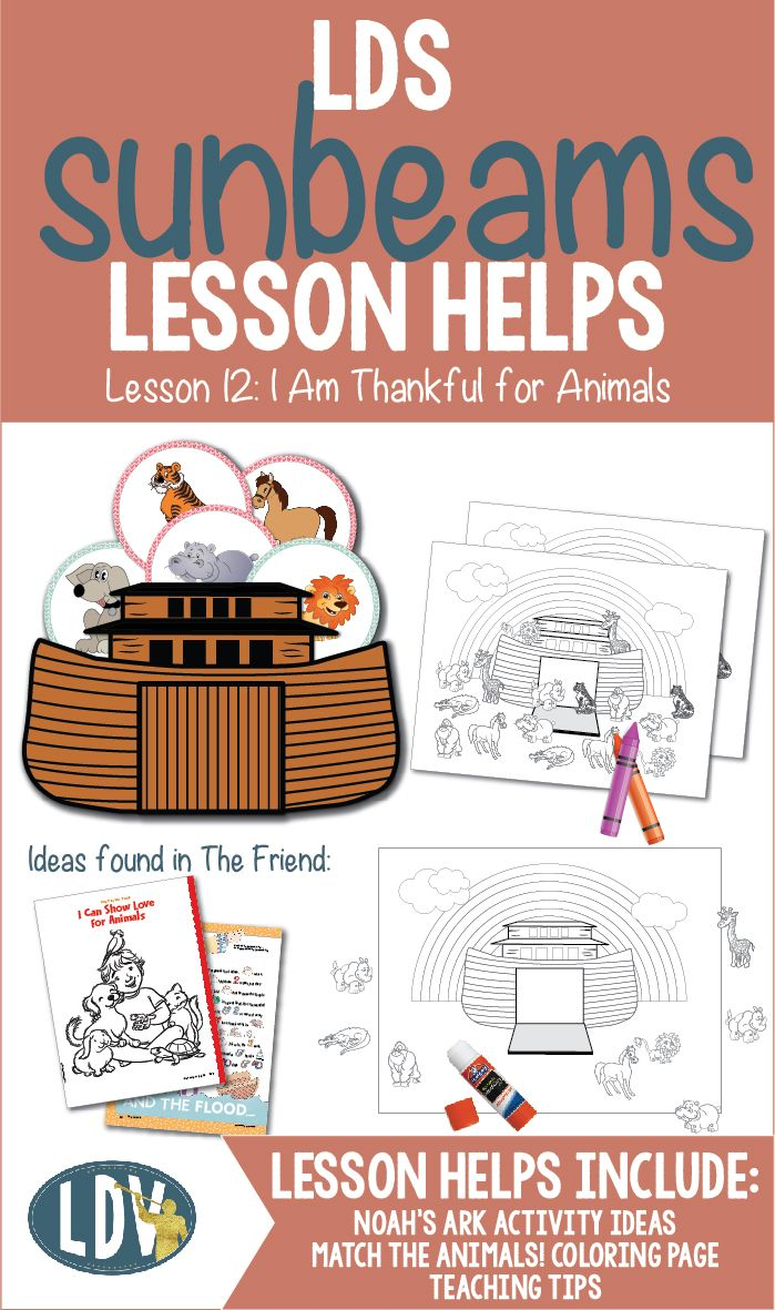 """LDS PRIMARY Sunbeams Lesson 12: """"I Am Thankful For Animals"""" Lesson helps include activity ideas, teaching tips, Noah and The Ark activities, coloring pages and more! www.LatterDayVillage.com"""