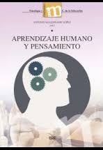 Aprendizaje humano y pensamiento / Antonio Maldonado      López.-- Granada : Universidad de Granada, 2015. http://absysnetweb.bbtk.ull.es/cgi-bin/abnetopac01?TITN=557018