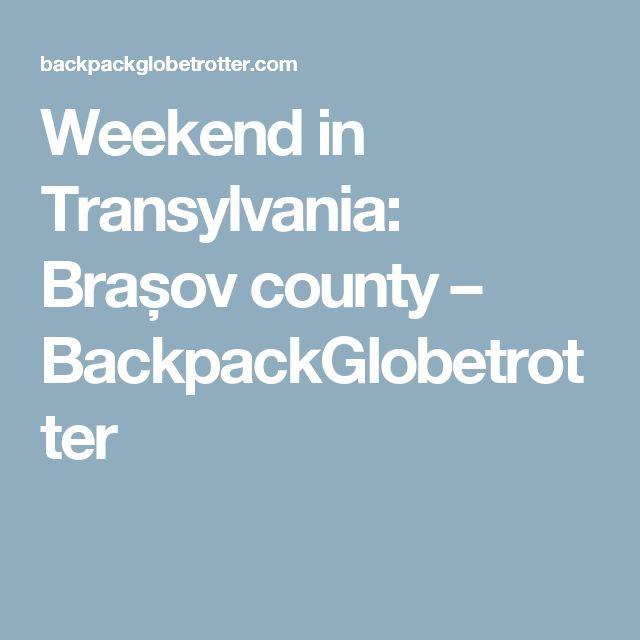 Weekend in Transylvania: Brașov county – BackpackGlobetrotter