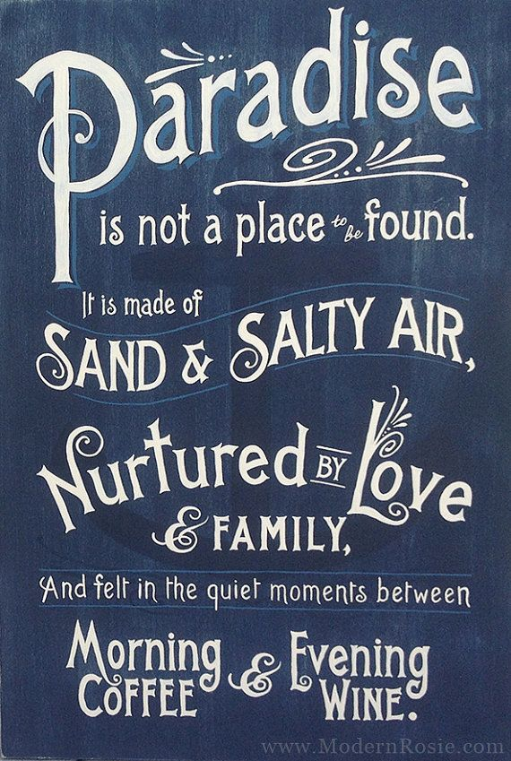 Paradise is not a place to be found.... Hand Painted Wooden Sign by Modern Rosie