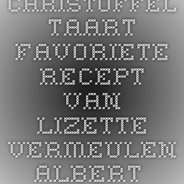 Christoffel taart - Favoriete recept van - Lizette Vermeulen - Albert Heijn