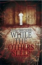 Book #82 of 2014 While The Others Sleep by Tom Becker