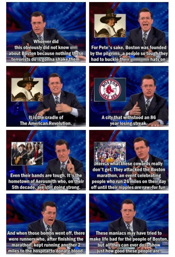 Colbert knows whats up with Boston. This is the best thing – read it!