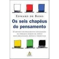 Livros Os Seis Chapéus do Pensamento - Edward de Bono (8575423576)