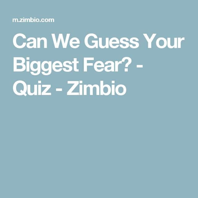 Can We Guess Your Biggest Fear? - Quiz - Zimbio