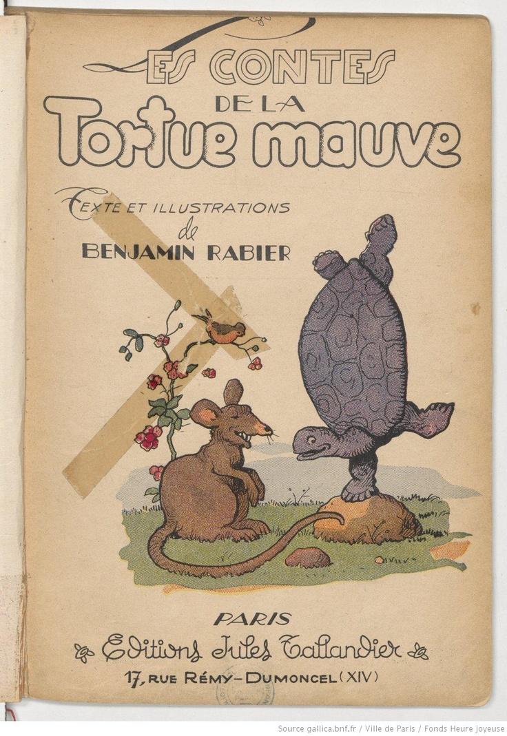 ¤ Les Contes de la Tortue Mauve. Texte et illustrations de Benjamin Rabier, 1934. Paris, Editions Jules Tallandier.