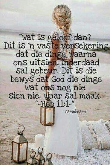 Geloof -Teks - Heb 11:1 #Afrikaans #Faith