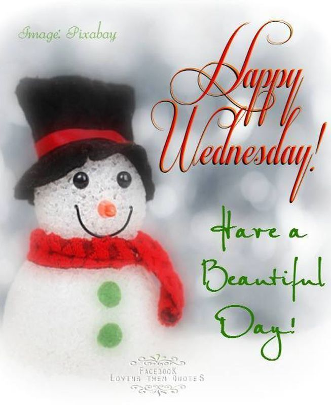 Happy Wednesday Have A Beautiful Day wednesday hump day wednesday quotes happy…