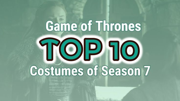 🐺 GOTs Season 7 - Top 10 Best Costumes #8