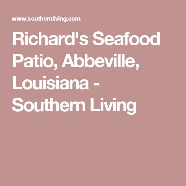 Richard's Seafood Patio, Abbeville, Louisiana - Southern Living