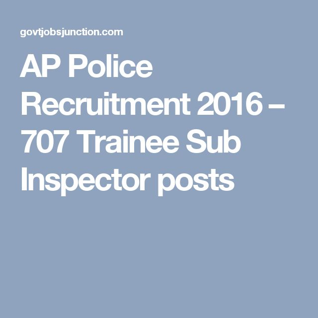 AP Police Recruitment 2016 – 707 Trainee Sub Inspector posts