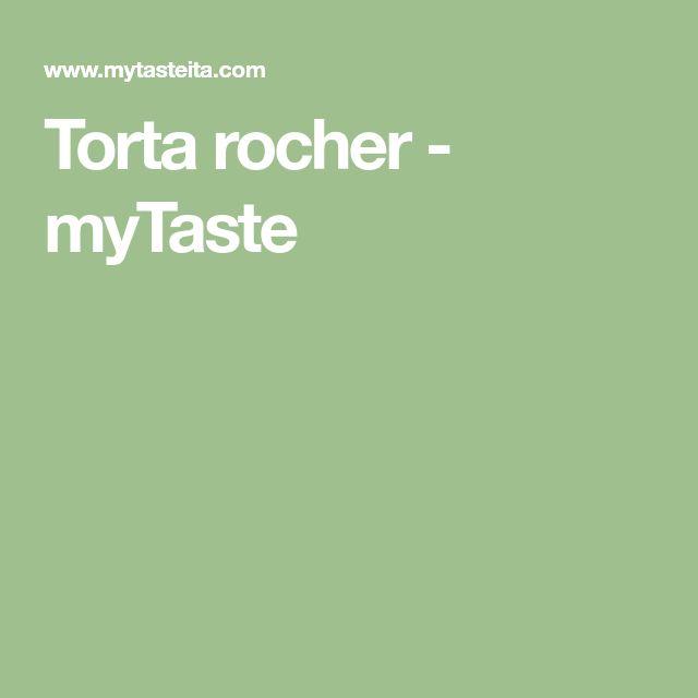 Torta rocher - myTaste