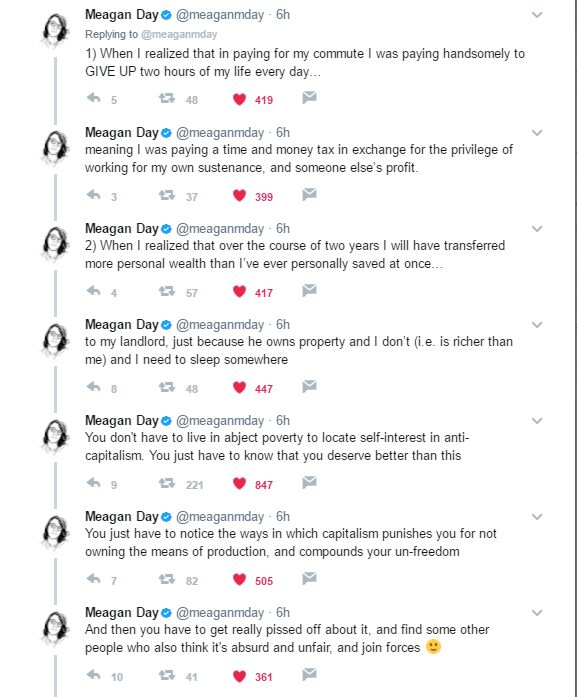 """""""You don't have to live in abject poverty to locate self-interest in anti-capitalism. You just have to know that you deserve better than this. You just have to notice the ways in which capitalism punishes you for not owning the means of production, and compounds your un-freedom.""""  ~ @meaganmday"""